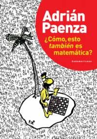 Libro ¿Cómo, esto también es matemática? de Adrián Paenza