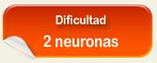 Nivel de dificultad 2 neuronas